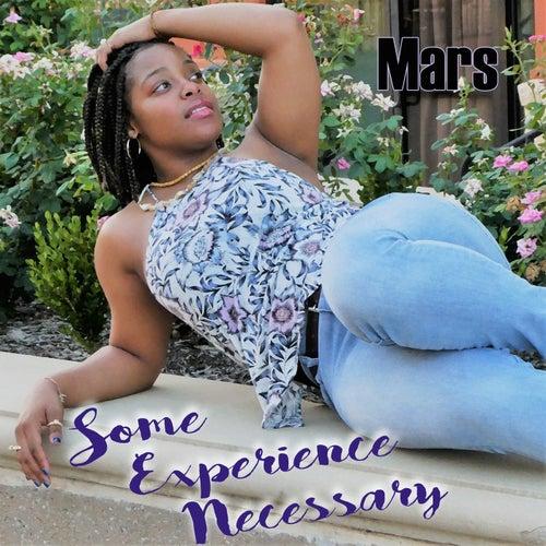 Some Experience Necessary von Mars