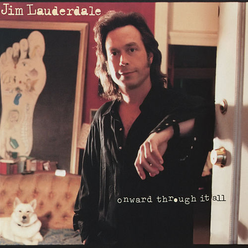 Onward Through It All by Jim Lauderdale