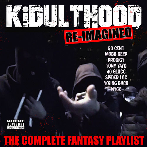 Kidulthood - The Complete Fantasy Playlist de Various Artists