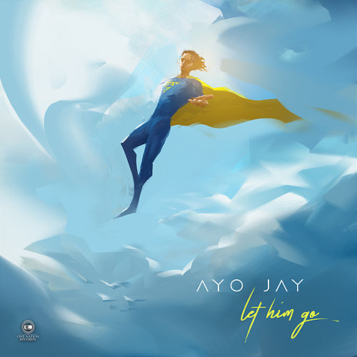 Let Him Go by Ayo Jay