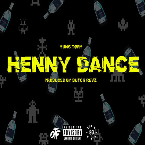 Henny Dance by Yung Tory