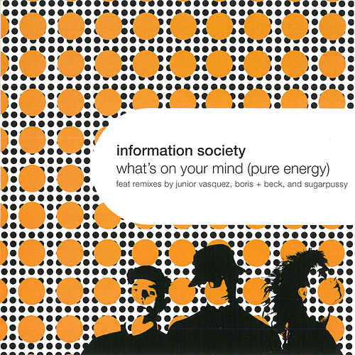 What's on Your Mind (Pure Energy) by Information Society