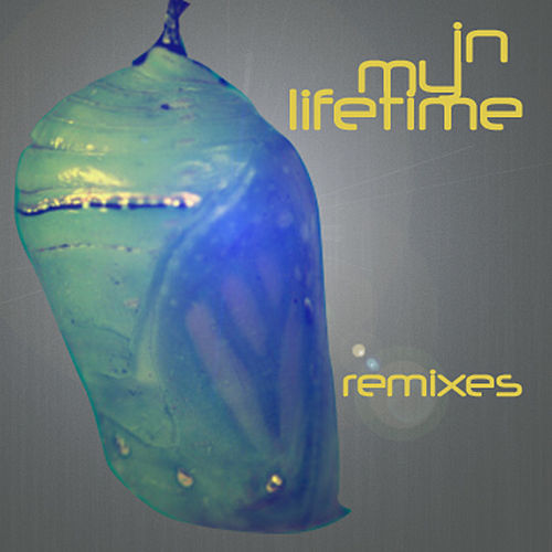 In My Lifetime Remixes by Ezel