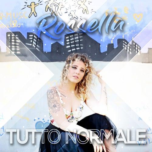Tutto normale by Rossella