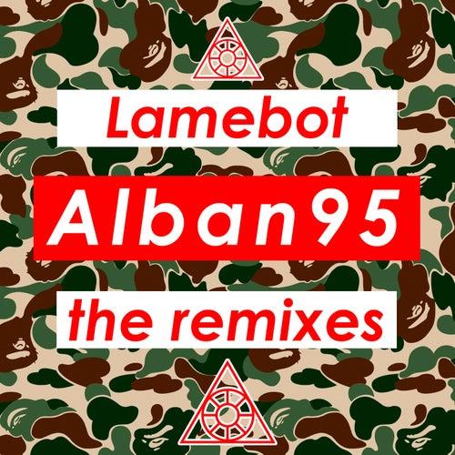 Alban 95: The Remixes de Lamebot
