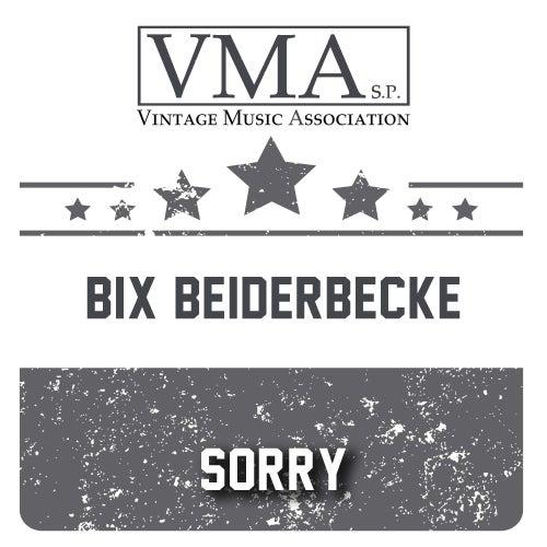 Sorry de Bix Beiderbecke