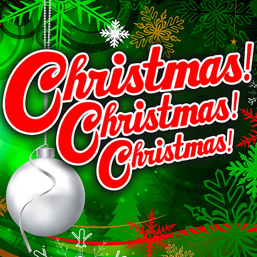 Christmas! Christmas! Christmas! de Various Artists