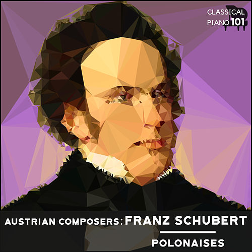 Austrian Composers: Franz Schubert Polonaises de Classical Piano 101