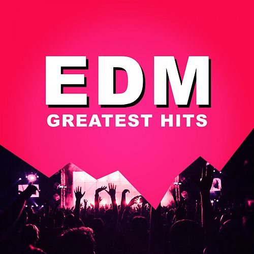 EDM (Greatest Hits) von Various Artists