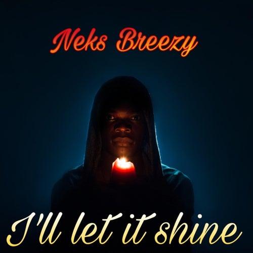 I'll Let It Shine de Neks Breezy