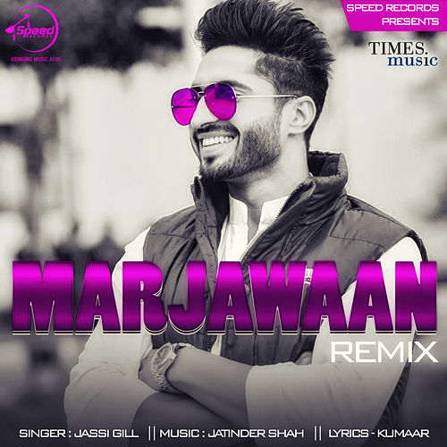 Marjawaan (Remix) - Single by Jassi Gill