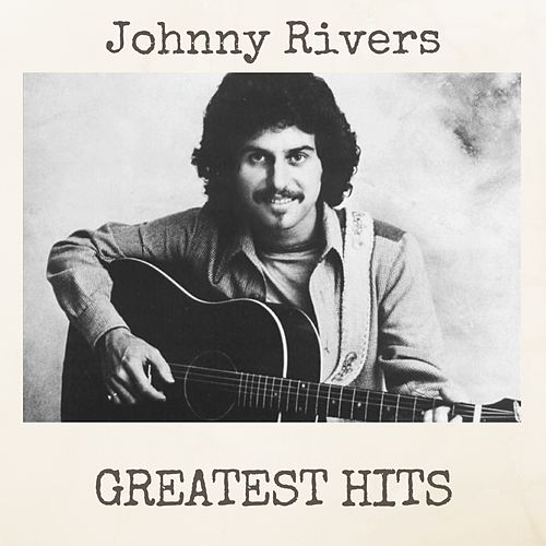 Greatest Hits von Johnny Rivers