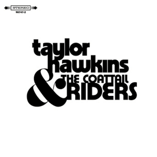 Taylor Hawkins & The Coattail Riders by Taylor Hawkins