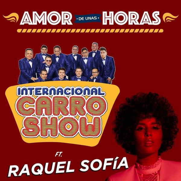 Amor De Unas Horas De Internacional Carro Show Vivo Musica By Napster