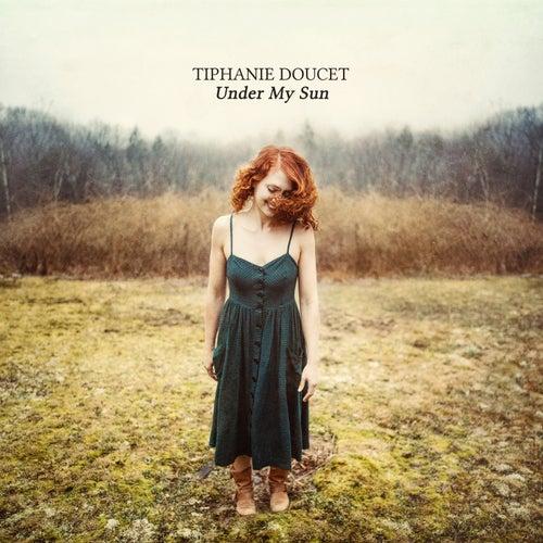 Under My Sun de Tiphanie Doucet