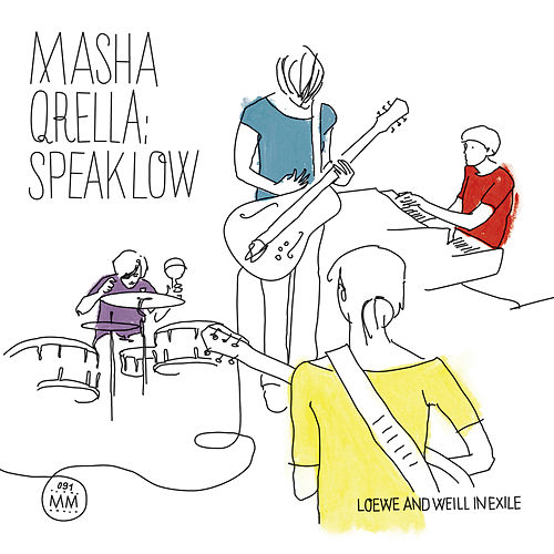 Speak Low - Loewe And Weill In Exile by Masha Qrella