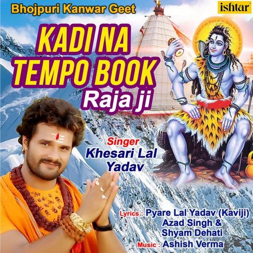 Kadi Na Tempo Book Raja Ji de Khesari Lal Yadav : Napster