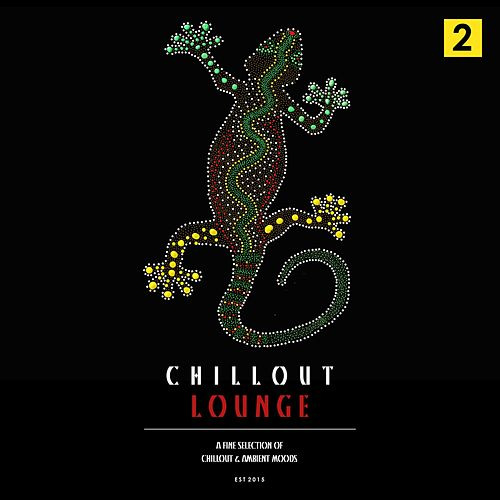 Chillout Lounge Vol. 2 (A Fine Selection of Chillout and Ambient Sounds) de Various Artists
