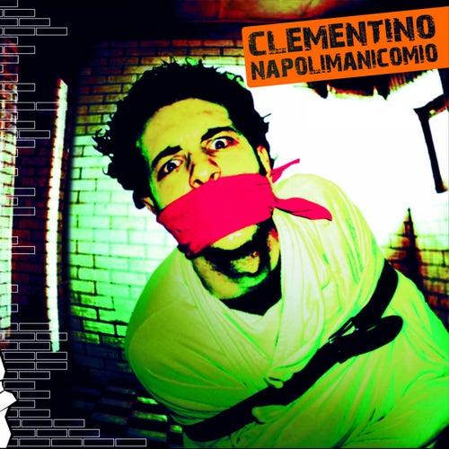 Napoli Manicomio by Clementino