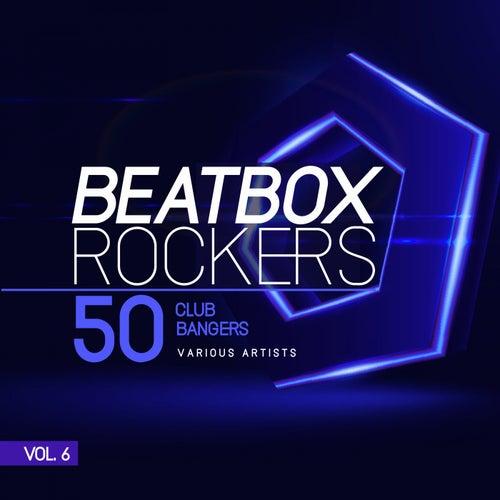 Beatbox Rockers, Vol. 6 (50 Club Bangers) von Various Artists