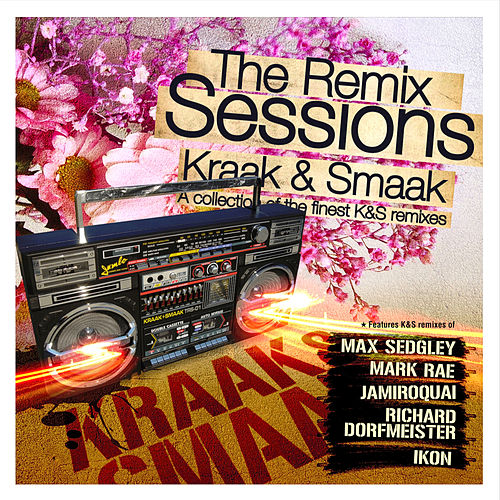 The Remix Sessions von Kraak & Smaak