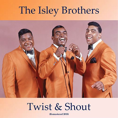 Twist & Shout (Remastered 2018) de The Isley Brothers