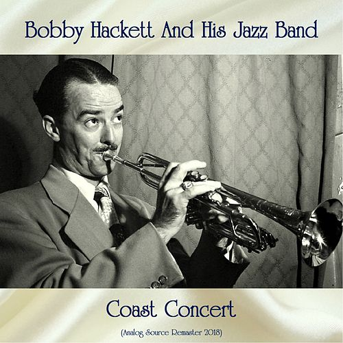 Coast Concert (Analog Source Remaster 2018) by Bobby Hackett
