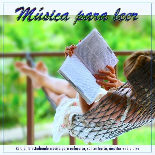 Música para leer: Relajante estudiando música para enfocarse, concentrarse, meditar y relajarse de Musica Para Leer