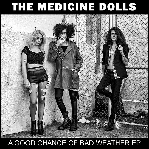 A Good Chance of Bad Weather by The Medicine Dolls