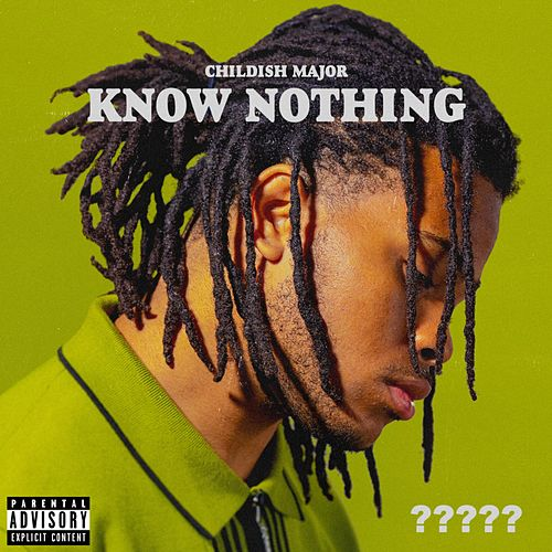 Know Nothing de Childish Major