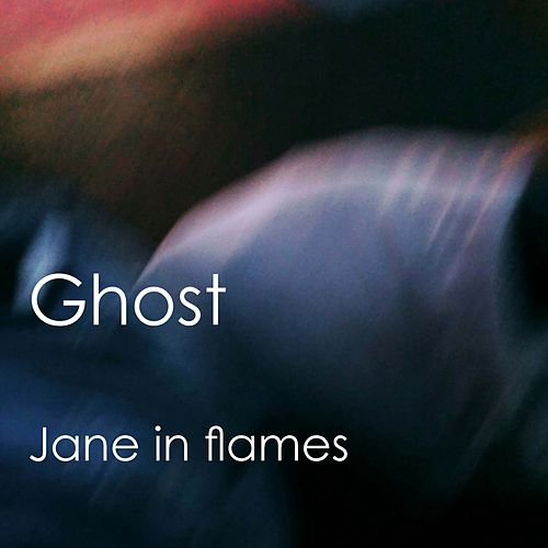 Ghost by Jane in flames
