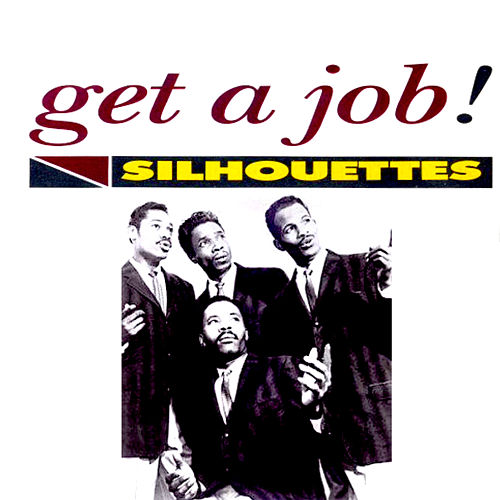 Get a Job! by The Silhouettes