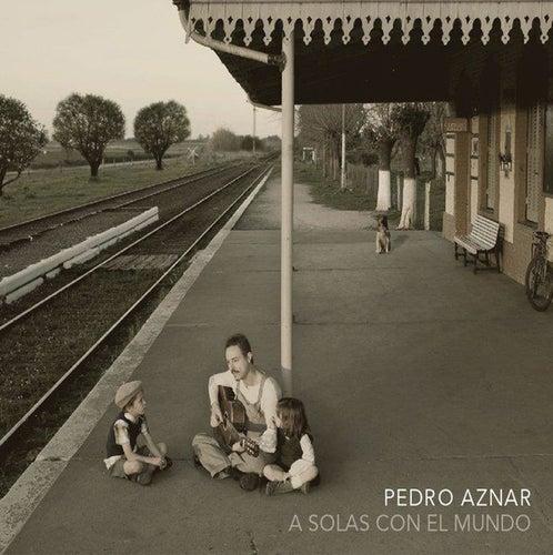 A Solas Con el Mundo de Pedro Aznar