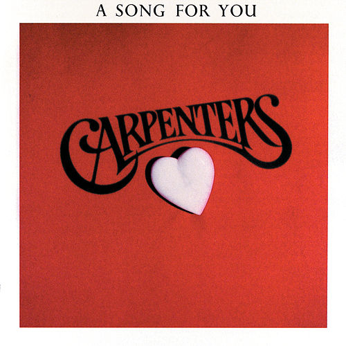 A Song For You von Carpenters