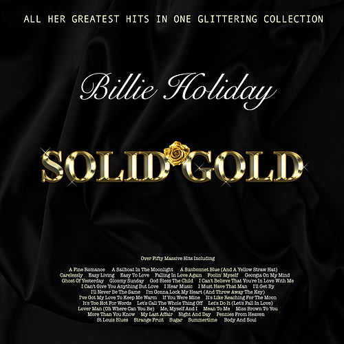 Solid Gold - All Her Greatest Hits In One Glittering Collection by Billie Holiday