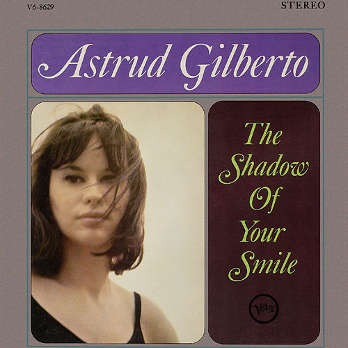 The Shadow Of Your Smile (Reissue) von Astrud Gilberto