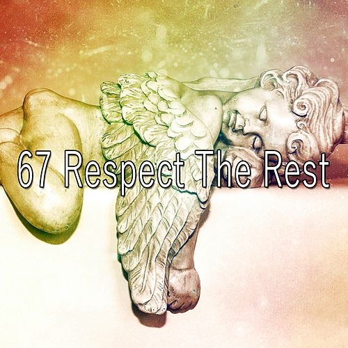67 Respect The Rest von Best Relaxing SPA Music