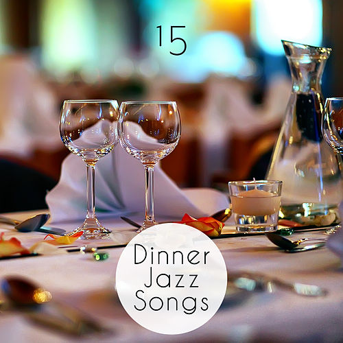 15 Dinner Jazz Songs by Lounge Café, Relaxing Piano Music