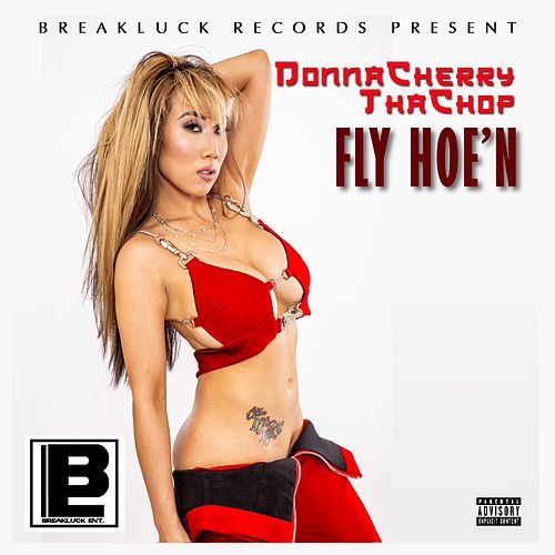 Fly Hoe'n by DonnaCherry ThaChop