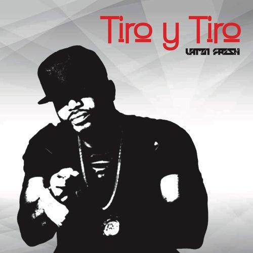 Tiro Y Tiro by Latin Fresh