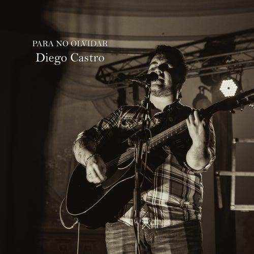 Para No Olvidar by Diego Castro