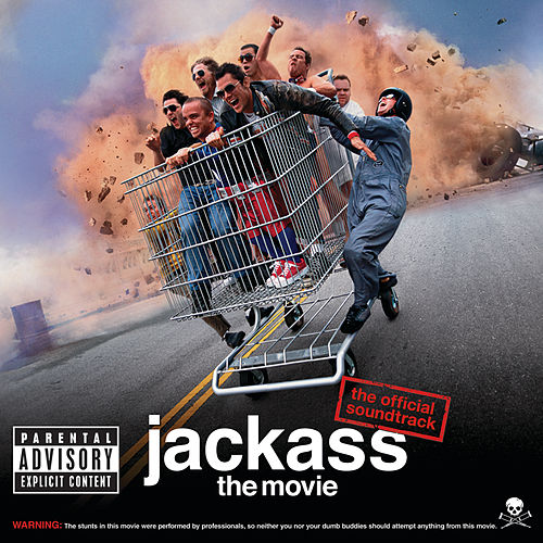 Jackass The Movie (Original Motion Picture Soundtrack/Reissue) by Various Artists