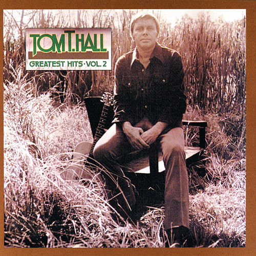 Greatest Hits, Vol. 2 (Reissue) de Tom T. Hall
