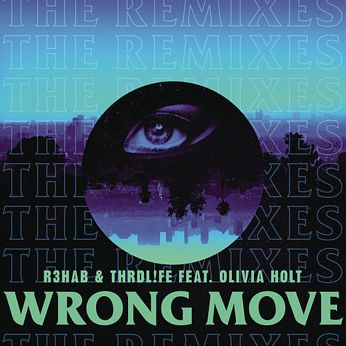 Wrong Move (Remixes) von R3HAB