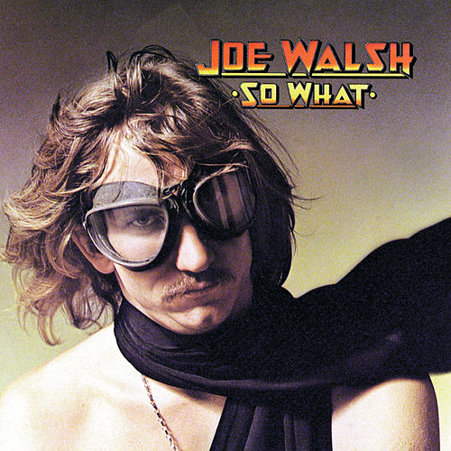 So What (Reissue) by Joe Walsh