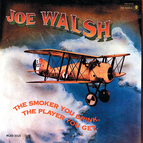 The Smoker You Drink, The Player You Get (Reissue) by Joe Walsh