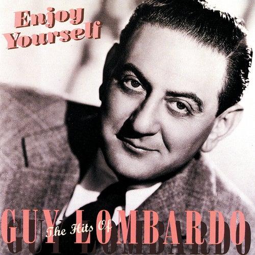 Enjoy Yourself: The Hits Of Guy Lombardo by Guy Lombardo