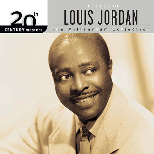 20th Century Masters: The Millennium Collection: Best Of Louis Jordan (Reissue) by Louis Jordan