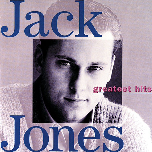 Greatest Hits: Jack Jones by Jack Jones