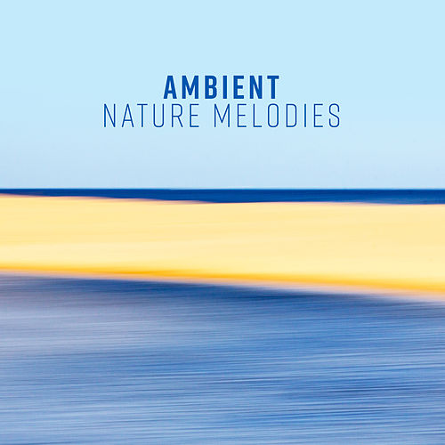 Ambient Nature Melodies de Nature Sound Collection